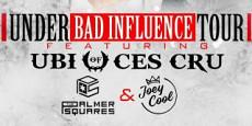 UNDER BAD INFLUENCE TOUR FEATURING UBI OF CES CRU