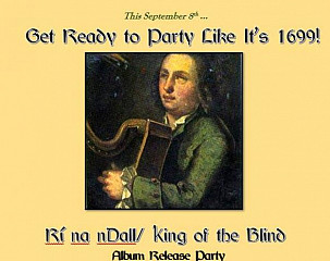 O'Carolan: Rí na nDall/ King of the Blind~ Album Release Party